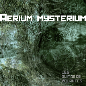 Mysterium Aerium, the 3rd album by Les Guitares Volantes, front cover_icon