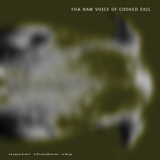 Tha Raw Voice of Cooked Exile (cover small)